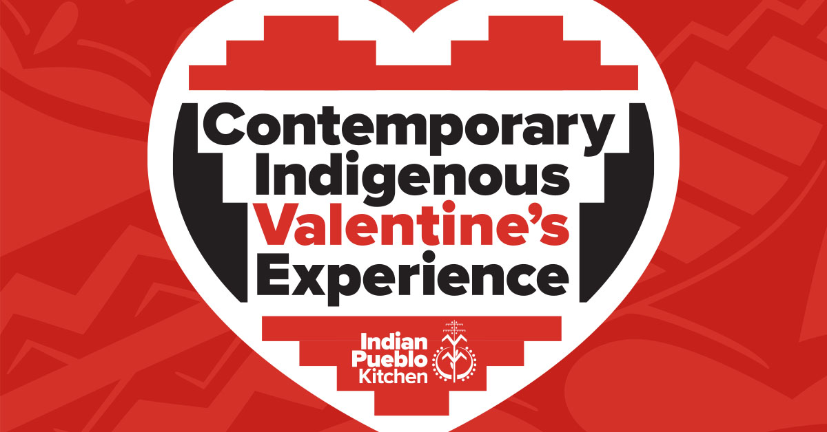 Valentine's Day at the Indian Pueblo Cultural Center