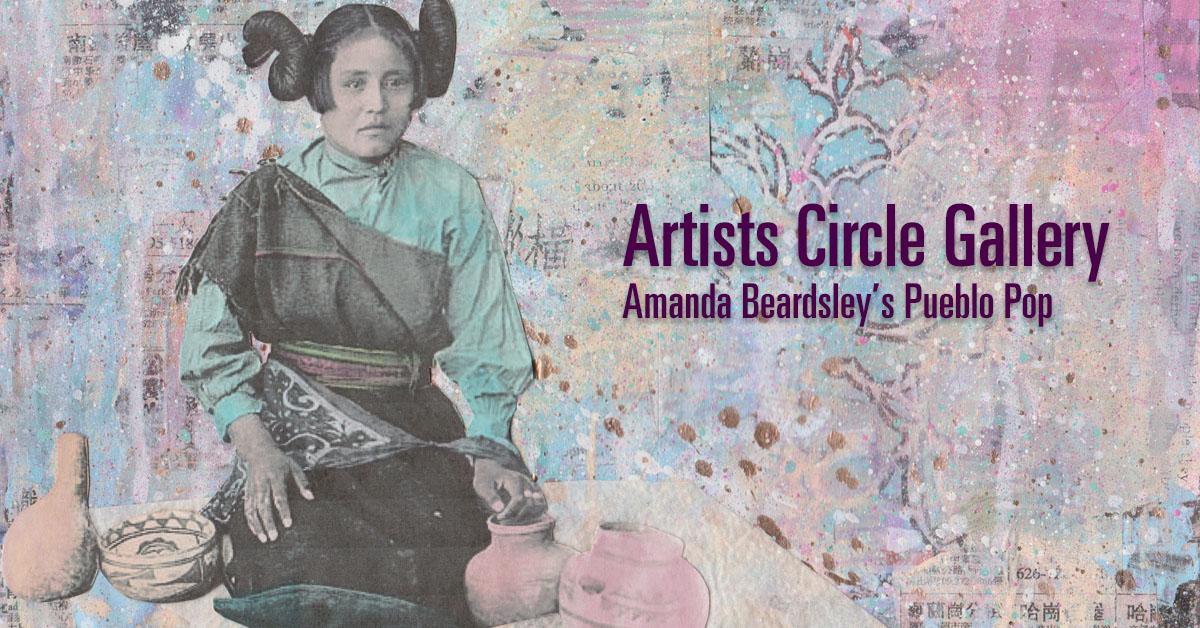 """Artists Circle Gallery: Amanda Beardsley's """"Pueblo Pop ..."""