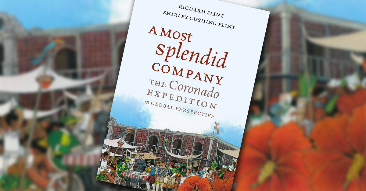 A Most Splendid Company: The Coronado Expedition In Global Perspective