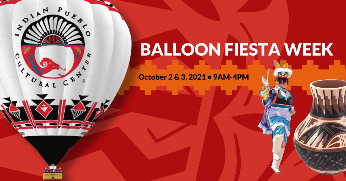 Balloon Fiesta Week at the Indian Pueblo Cultural Center